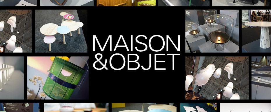 Complete Guide to Maison et Objet 2017 maison et objet Complete Guide to Maison et Objet 2017 Complete Guide to Maison et Objet 2017