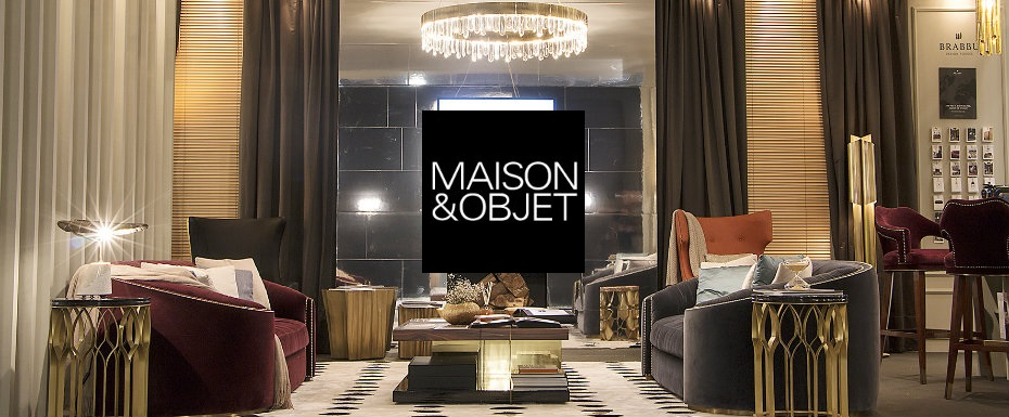 Your Inside Guide for Maison et Objet Paris September 2017 maison et objet Your Inside Guide for Maison et Objet Paris September 2017 Your Inside Guide for Maison et Objet Paris September 2017