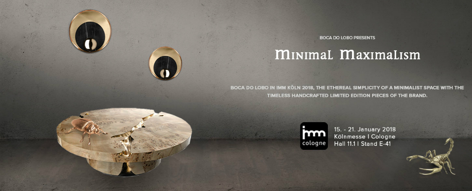 Admire Boca do Lobo's Minimal Maximalism Approach for IMM Cologne 2018 IMM Cologne 2018 Admire Boca do Lobo's Minimal Maximalism Approach for IMM Cologne 2018 FEATURED